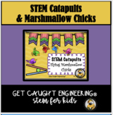 CATAPULTS | Marshmallow Chicks and Levers and Forces