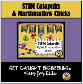 STEM CATAPULTS: Flying Marshmallow Chicks-  Engineering Le