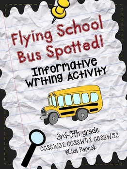 Flying School Bus Spotted! (Informative Writing Activity) CCSS Aligned!