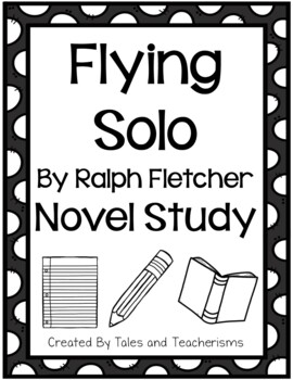 Flying Solo by Ralph Fletcher Novel Study