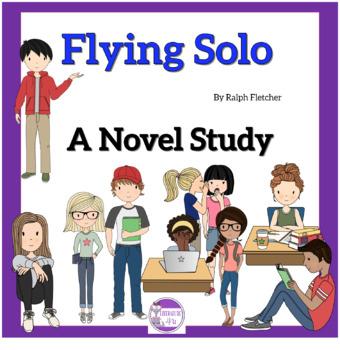 Flying Solo by Ralph Fletcher  A Novel Study