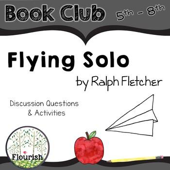 Flying Solo by Ralph Fletcher: Book Club 5th - 8th
