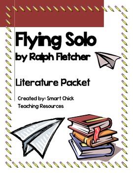 """Flying Solo"", by Ralph Fletcher, Complete Lit Unit, 58 Total Pages!!!"