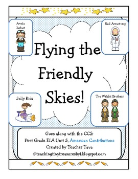 """Flying the Friendly Skies!"" First Grade CCS ELA Unit 5: American Contributions"