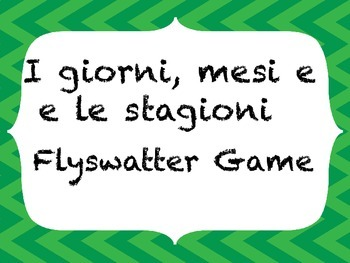 Flyswatter game Italian  GIORNI, MESI e le stagioni  days, months and Seasons