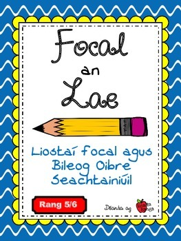 Focal an Lae as Gaeilge - Rang 5&6 Gaelscoil - Bliain Iomlán - 200 Focail