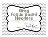 Focus Board Headers: 1st grade Reading Street & Go Math! Chevron Gray