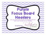 Focus Board Headers: 1st grade Reading Street & Go Math! Chevron Purple