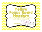 Focus Board Headers: 1st grade Reading Street & Go Math! Chevron Yellow