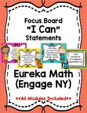 Focus Board I Can Statements for Eureka Math (Engage NY)