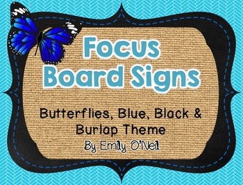Focus Board Signs (Butterfly, Blue, Black & Burlap Theme)