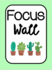 Focus Wall (Cactus Themed)