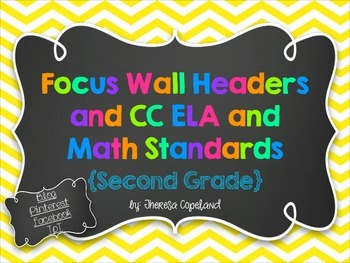 Focus Wall Headers and CC ELA and Math Standards (2nd Grade)