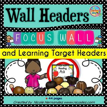 Focus Wall Headers and Learning Target Headers