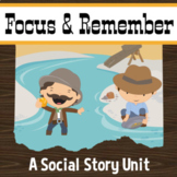 Focus and Remember, Social Story Unit