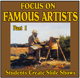 Focus on Famous Artists Part 1 - Students Create Slide Shows