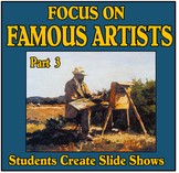 Focus on Famous Artists Part 3 - Students Create Slide Shows
