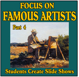 Focus on Famous Artists Part 4 - Students Create Slide Shows