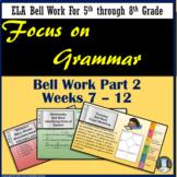 Focus on Grammar Bell Work or Bell Ringers Part 2