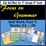 Focus on Grammar Bell Work or Bell Ringers Part 5