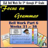 Focus on Grammar Bell Work or Bell Ringers Part 6