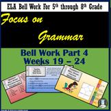 Focus on Grammar Bell Work or Bell Ringers Part 4