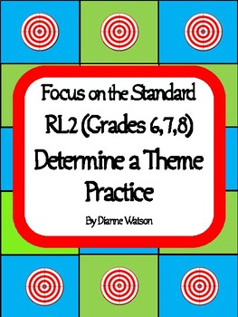 Focus on the Standard--RL2 Determine a Theme Practice by Dianne Watson