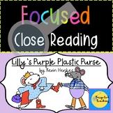 Focused Close Reading: Lilly's Purple Plastic Purse ~K-2