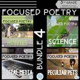 Focused Poetry 3rd Grade BUNDLE: Hobbies, Science, Social Media, & Peculiar Pets