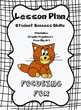 Focusing Fox - Student Success Skills/Character Traits Lesson