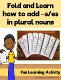 Fold and Learn How to Add S/ES Plural Nouns Rules | Fun Activity