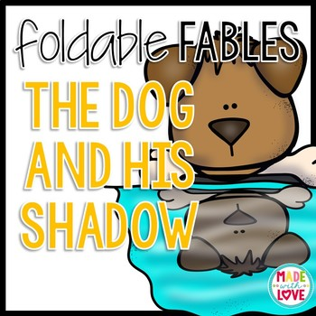 Foldable Fable: The Dog and His Shadow