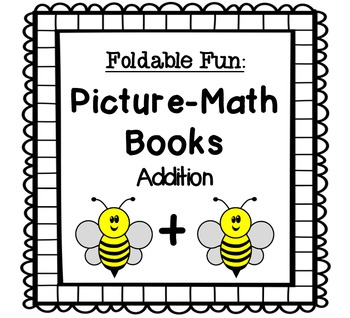 Foldable Fun: Picture-Math Books {Addition} Free Sampler