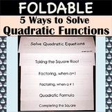 Foldable: Solve Quadratic Equations - 5 Different Ways to Solve!