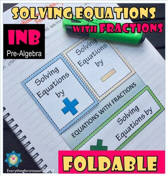 Foldable Solving Equations with Fractions