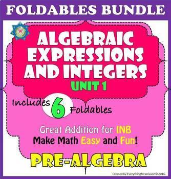 Algebraic Expressions and Integers UNIT 1. PRE-ALGEBRA Foldables Bundle