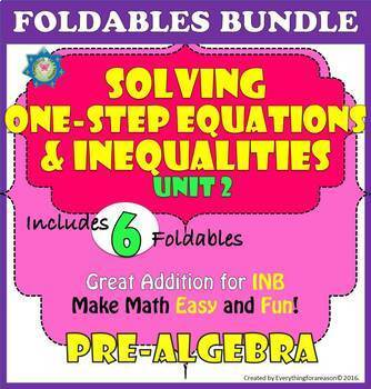 Foldables Boundle. Unit 2. Solving One-Step Equations and Inequalities