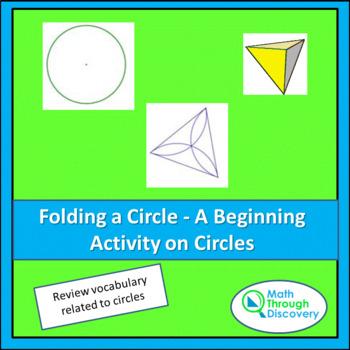 Geometry:  Folding a Circle - A Beginning Activity on Circles