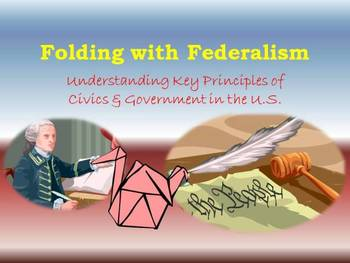 Folding to Understand Federalism (Principles of the U.S. Constitution)