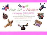 Folk Art of Mexico Language Lotto Game