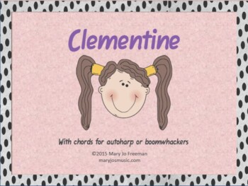 Folk Song: Clementine (sing-a-long with autoharp or boomwhackers)