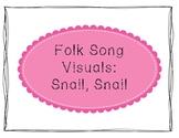 Folk Song Visuals: Snail, Snail