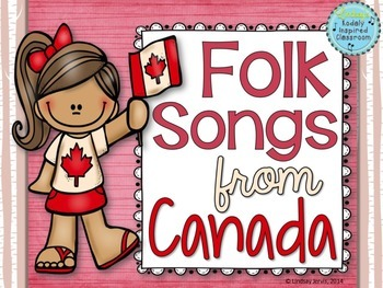 Folk Songs from Canada {Freebie}