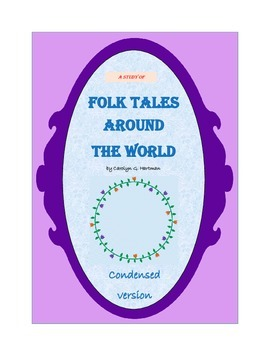 Folk Tales Around the World, THE CONDENSED VERSION