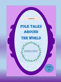 Folk Tales Around the World--a comprehensive study for ele