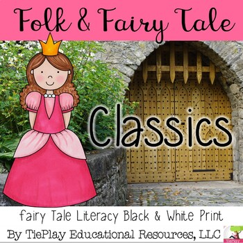 Folk and Fairy Tale Literacy Classics Comprehension in black and white print