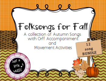 Folksongs for Fall - A BUNDLE of folk songs with instruments & movement