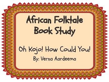 Folktale - Oh Kojo, How Could You! A Verna Aardema Book Study