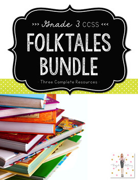 Folktales Bundle: Three Complete Folktale Resources to Meet {CCSS}