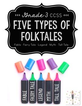 Folktales: Characteristics of Legends, Myths, Tall Tales, Fables, & Fairy Tales